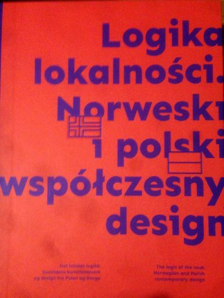 Knjiga The Logic of the Local. Norwegian and Polish Contemporary Design